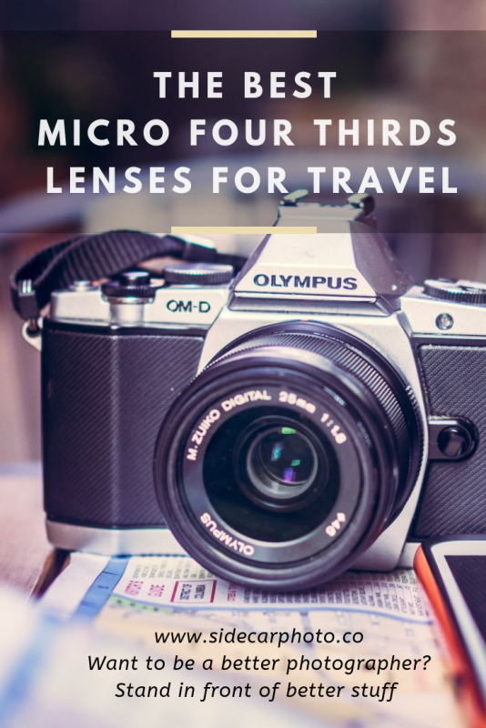 The Best Micro Four Thirds Lenses for Travel | Sidecar Photo