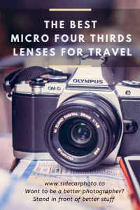 The Best Micro Four Thirds Lenses for Travel